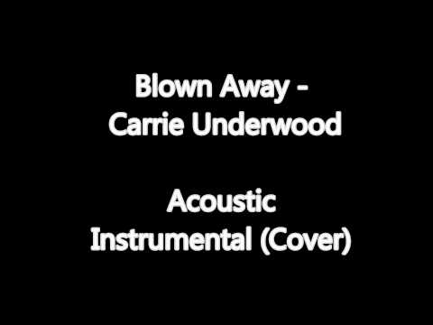 Blown Away  Carrie Underwood Acoustic Instrumental wDownload Link