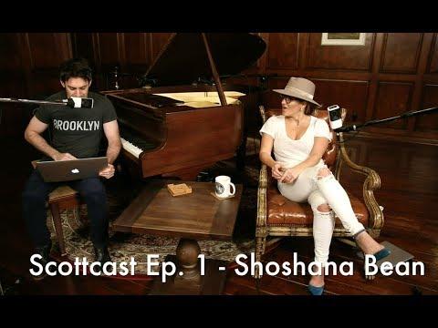 Scottcast Ep. 1 - Shoshana Bean