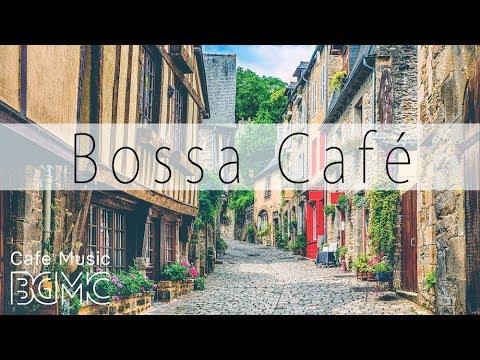 Bossa Nova Cafe Music & Relaxing Jazz Cafe Music - Stress Relief Instrumental Music