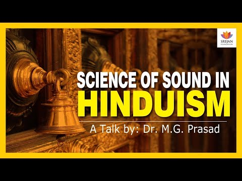 Science Of Sound In Hinduism | Dr M G Prasad | Vedic Perspective On Acoustics | Naada And Shabda