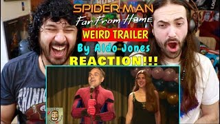 SPIDER-MAN FAR FROM HOME Weird Trailer   FUNNY SPOOF PARODY by Aldo Jones - REACTION!!!