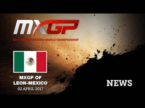 MXGP of Leon - Mexico 2017 NEWS HIGHLIGHTS #Motocross