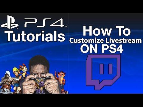 How To Customize Twitch Streams On PS4