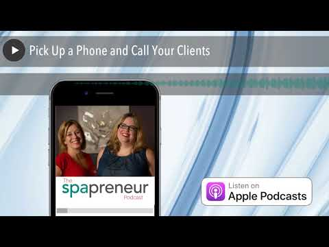Pick Up a Phone and Call Your Clients