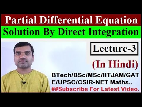 Partial Differential Equation - Solution by direct integration in hindi(Lecture3)