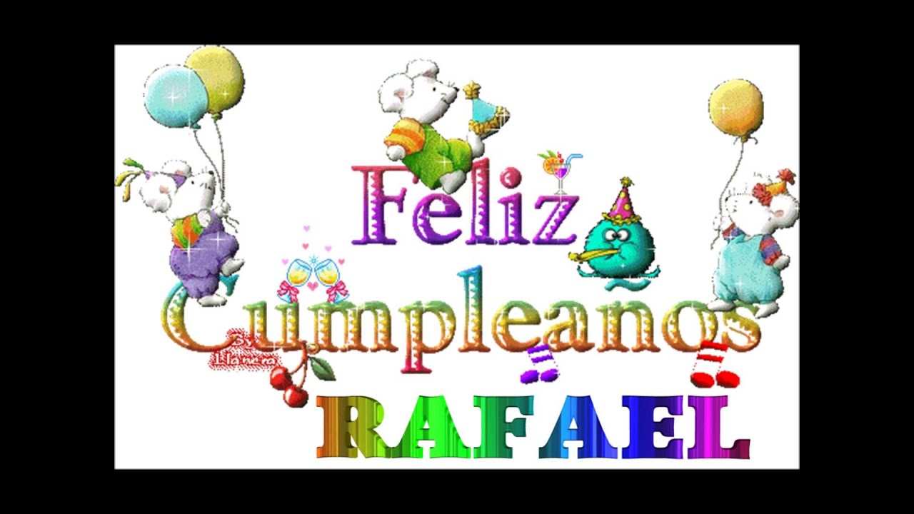 feliz cumple - rafael - YouTube