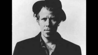 Tom Waits - All The World is Green with Lyrics