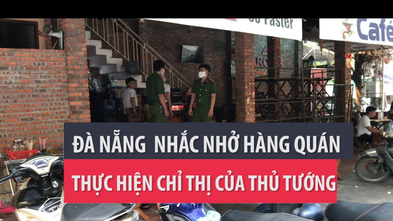 Đà Nẵng: Vất vả nhắc hàng quán thực hiện chỉ thị của Thủ tướng- PLO