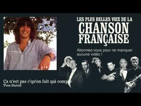 Yves Duteil - Ça n'est pas c'qu'on fait qui compte -  Chanson française