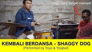 SHAGGY DOG - KEMBALI BERDANSA (PERFORMED BY YOYO & YOIQBALL)