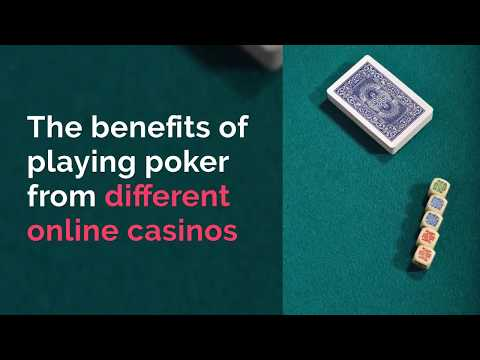 The Benefits Of Playing Poker From Different Online Casinos (The Secret To Success)
