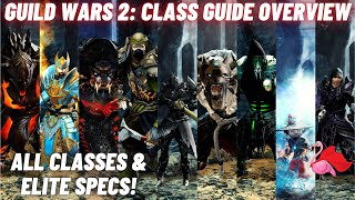 GUILD WARS 2: Cląss Guide 2021 - ALL Classes & ELITE Specializations [What Class Should I Play?]