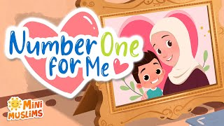Muslim Songs For Kids 👩👦 Number One For Me ☀️ MiniMuslims