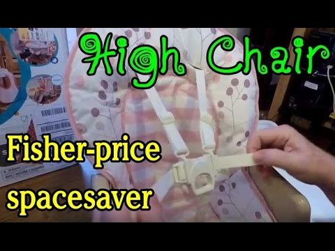 How To Assemble / Review : Fisher-Price SpaceSaver High Chair