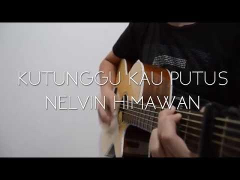 Kutunggu Kau Putus - Sheryl Sheinafia feat. Ariel NOAH [Fingerstyle Guitar Cover - Nelvin Himawan]
