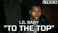 Lil Baby - To the Top (LYRICS) Too Hard