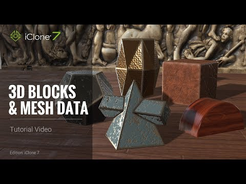 iClone 7 Tutorial - 3D Blocks & Mesh Data