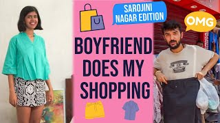 BOYFRIEND BUYS GIRLFIREND'S OUTFITS: Sarojini Nagar Edition   Shopping Challenge 2017   Sejal Kumar