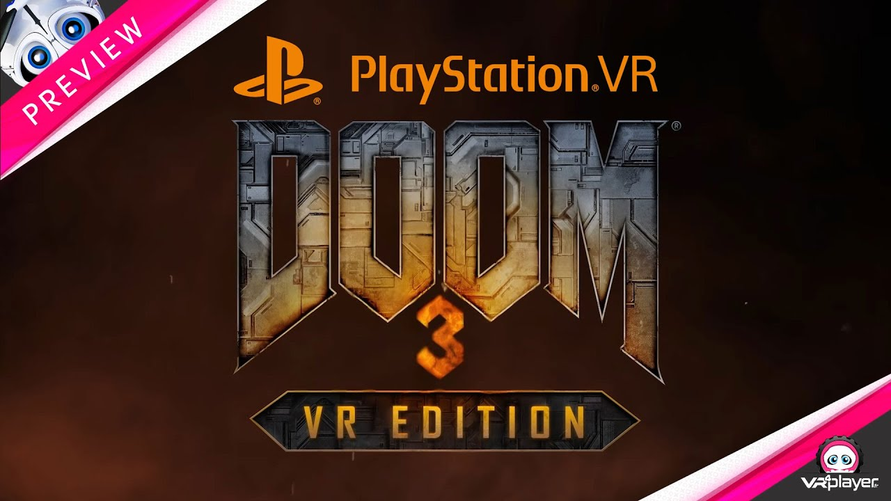 DOOM 3 VR EDITION | PSVR PlayStation VR Preview du jeu