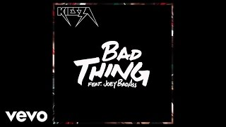 Kiesza - Bad Thing ft. Joey Bada$$