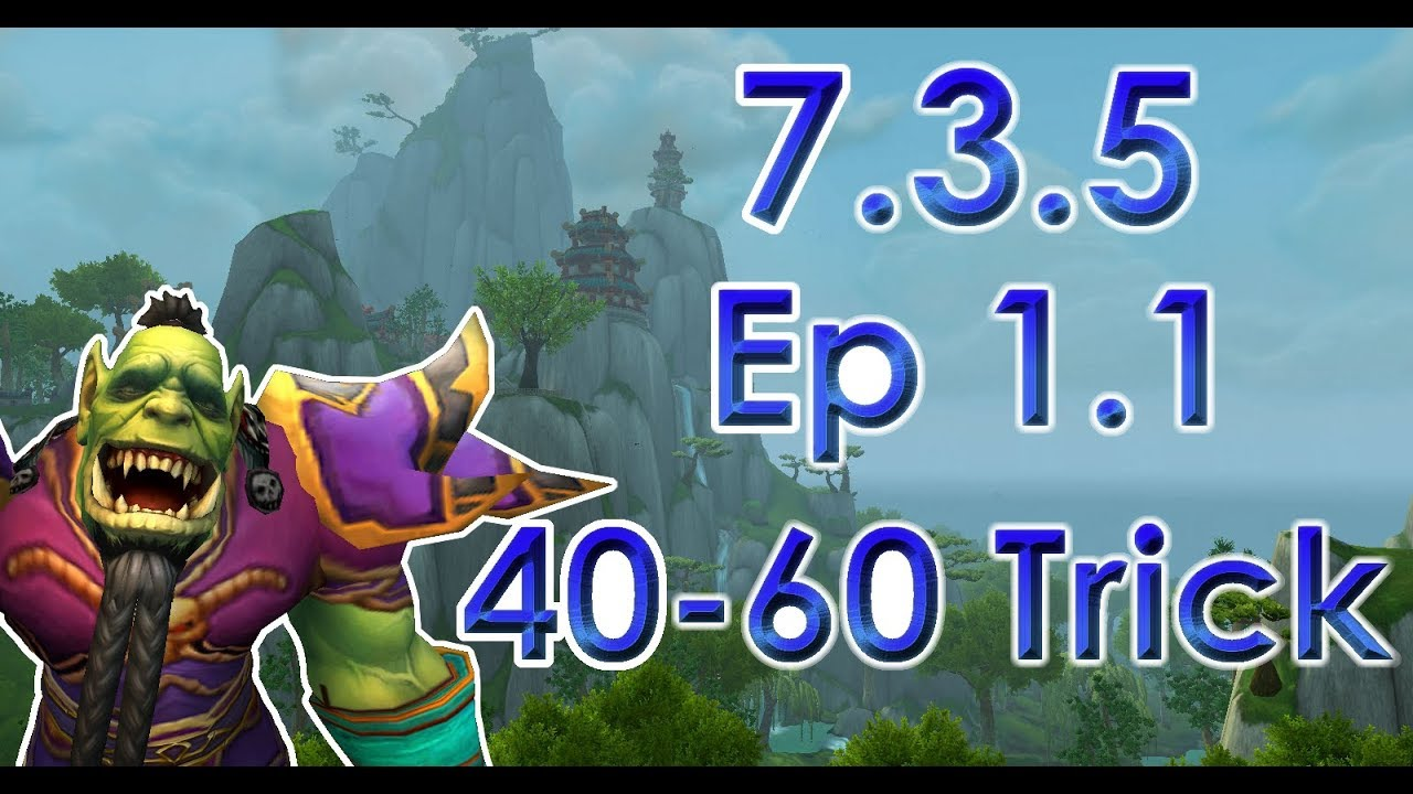 7. 3. 5 leveling guide episode 1. 1 (level 40-60 trick) nerfed.