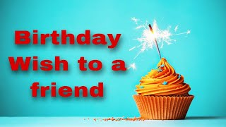 Happy Birthday Wishes To A Friend | Secret And Incredible Happy Birthday Wishes