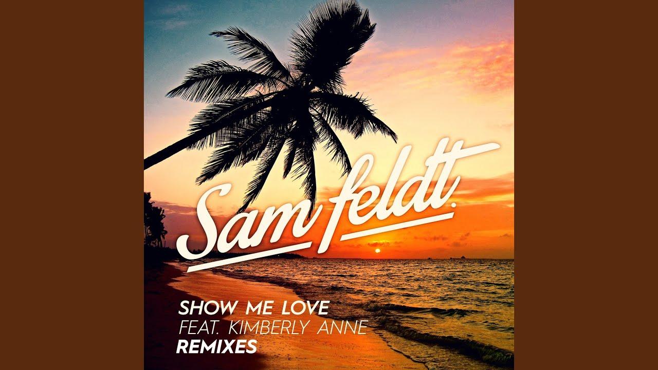 Show Me Love (Zac Samuel Remix) by Sam Feldt feat  Kimberly