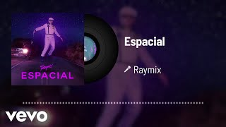 Raymix - Espacial (Audio)