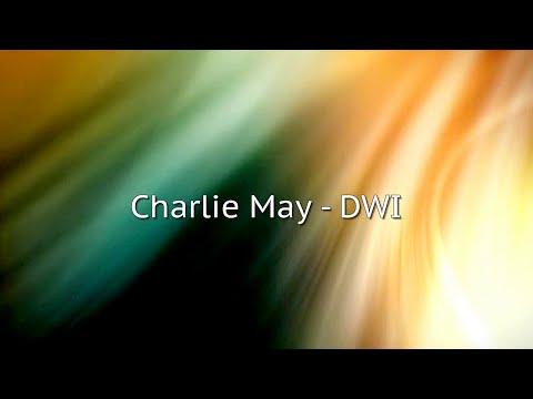 Charlie May - DWI