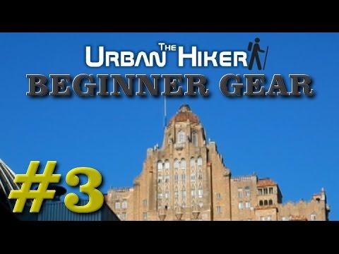 Hiking for beginners; Beginner backpacking Gear ~ The Urban Hiker