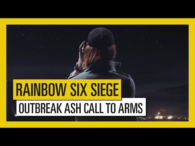Tom Clancy's Rainbow Six Siege - Outbreak : Ash Call To Arms Trailer