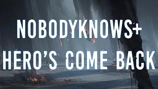 Nobodyknows+ | Hero's Come Back (Lyrics + Translation)