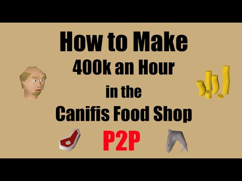 [OSRS] How to Make 400k+ in the Canifis Food Shop (2016) - A P2P Money Making Method!!