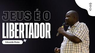 Eduardo Prata // Jesus é o Libertador! // ICCM Angola