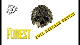 The Forest ~ UPDATE 0.73 AND FULL RELEASE DATE!!!!