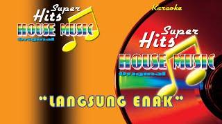Ika Puspa Dewi - Langsung Enak  Karaoke  - Super Hits House Music