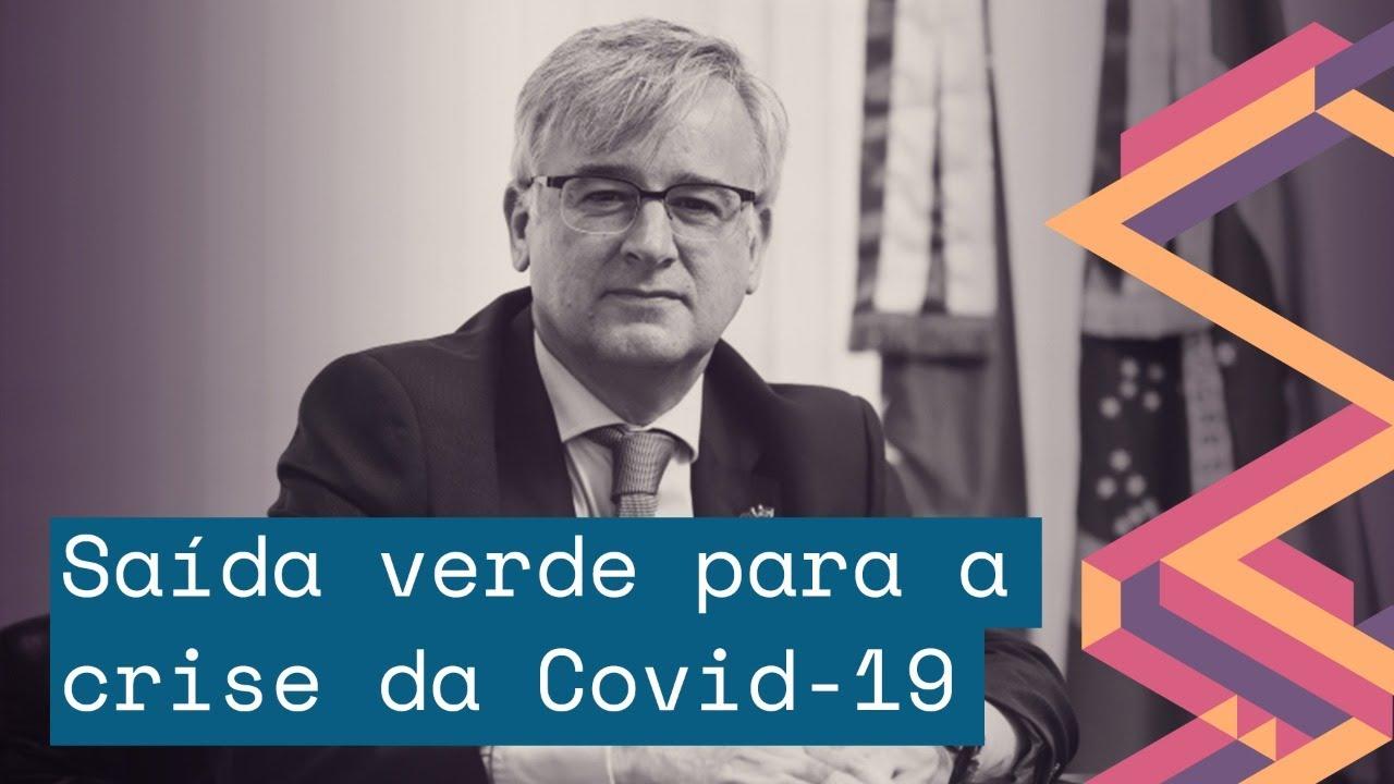 Notícias - SAÍDA VERDE E INCLUSIVA PARA CRISE ECONÔMICA DO CORONAVÍRUS - online