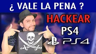 HACKEAR / PIRATEAR PS4  ¿Vale la pena ?