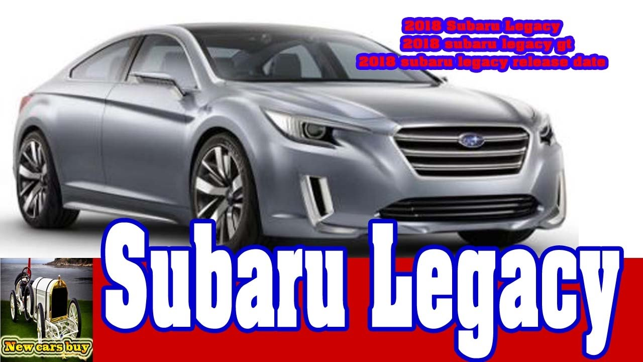 2018 subaru legacy 2018 subaru legacy gt 2018 subaru legacy release date new cars buy. Black Bedroom Furniture Sets. Home Design Ideas