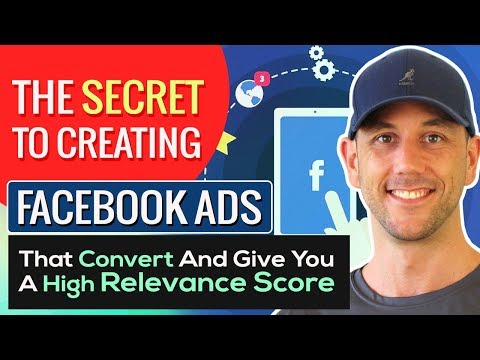 The Secret To Creating Facebook Ads That Convert And Give You A High Relevance Score