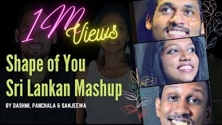 Shape of You Sri Lankan Mashup by Dashmi Panchala Sanjeewa