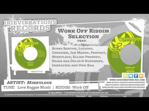 Mikeylous - Love Reggae Music (Work Off...