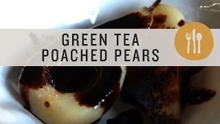 Superfoods - Green Tea Poached Pears