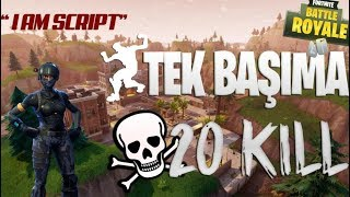 FORTNITE - SOLO/DUO   20 KILL ? BIZDE GERI VITES YOK '' I am Script ''