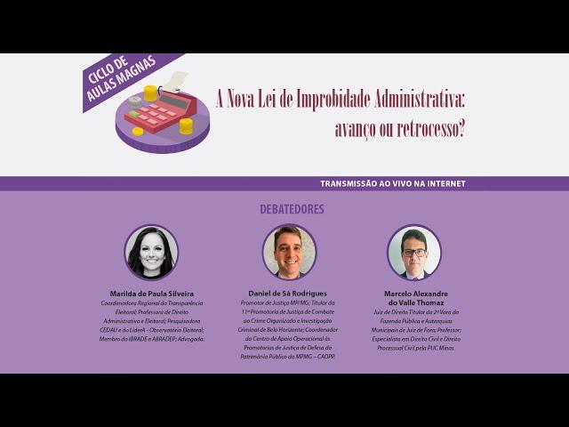 Ciclo de Aulas Magnas – A Nova Lei de Improbidade Administrativa: avanço ou retrocesso?