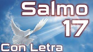Salmo 17 - Plegaria pidiendo protección contra los opresore...