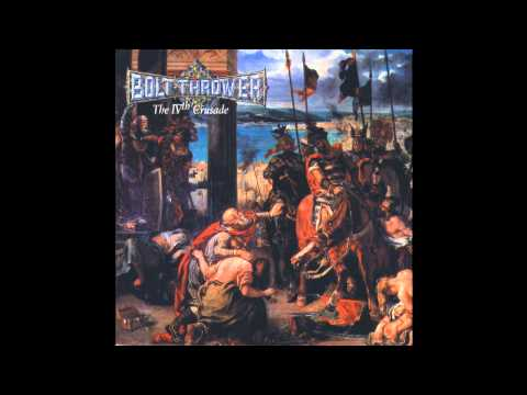 Bolt Thrower - The IVth Crusade (Official Audio) mp3