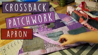 How to Make a Cross Back Patchwork Apron With Pockets - No Pattern Needed