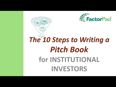 The 10 Steps to Writing a Pitch Book for Institutional Inves