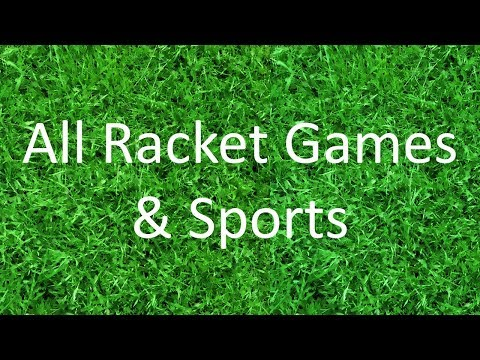 All Racket Sports And Games in 17 minutes